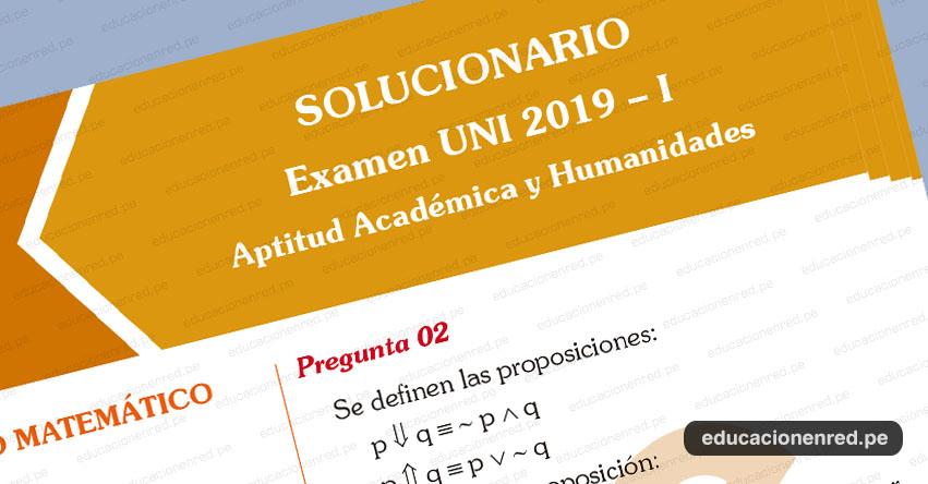 Solucionario UNI 2019-I Primer Examen Admisión (Lunes 11 Febrero) Clave del Examen Aptitud Académica y Humanidades - www.admisión uni.edu.pe