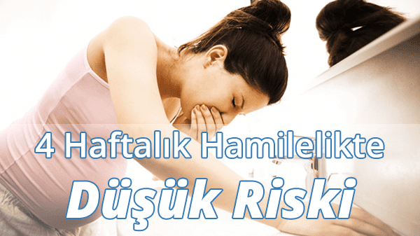 4 Haftalık Hamilelikte (Gebelikte) Düşük ve Kanama Riski