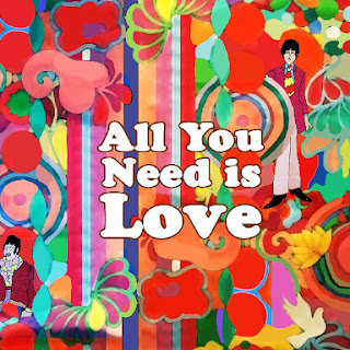 """All you need is love"" The Beatles"