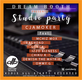 Cjamoker Ft. Mchizi Mox, Baghdad, Songa, Izzo bizness, Chiku K, Dewish The Matrix & Ommy G - Studio Party