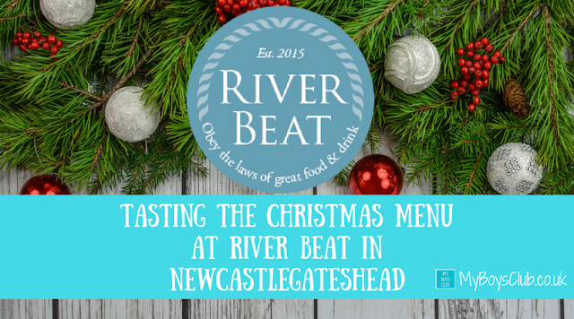 Tasting the Christmas Menu at River Beat in Newcastlegateshead