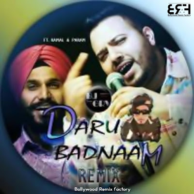 DARU BADNAAM, FT. KAMAL  PARAM - DJ GRV REMIX
