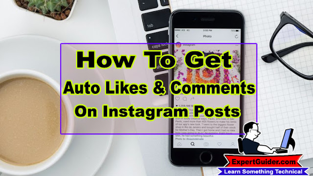 How To Get Auto Likes, Comments On Instagram Posts