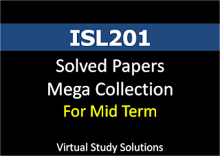 ISL201 Mid term Solved Papers Mega Collection