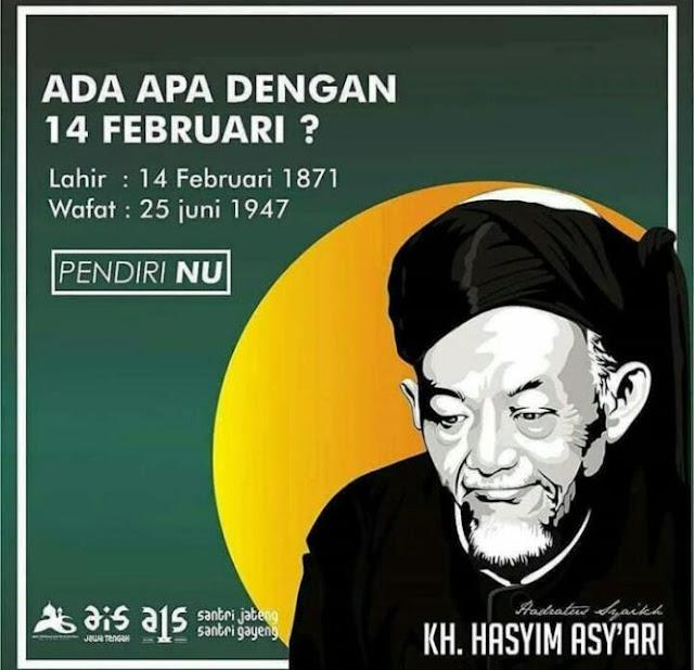 Ada apa dengan 14 Februari ?  Hari Lahirnya KH Hasyim Asy'ari Pendiri NU.
