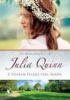 Resenha #181: E Viveram Felizes Para Sempre - Julia Quinn (Arqueiro)