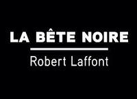 La bête noire - Robert Laffont