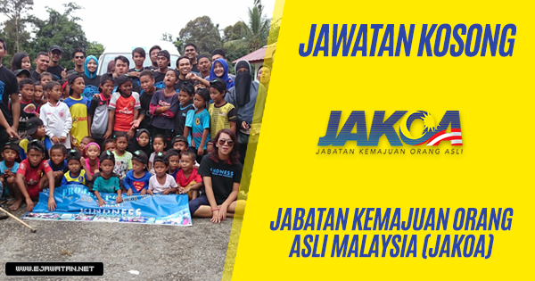 jawatan kosong kerajaan Jabatan Kemajuan Orang Asli Malaysia (JAKOA) 2019