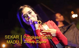 Pungkase Cerito - Shanty Safara - Sekar Madu Wonokarto