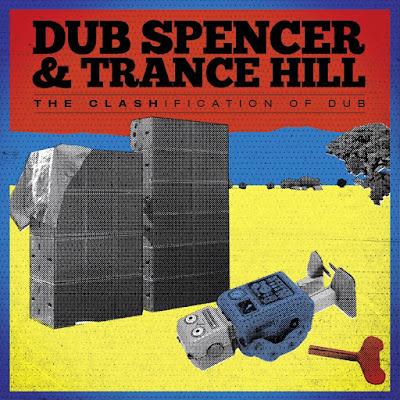 DUB SPENCER & TRANCE HILL - The Clashification of Dub (2011)