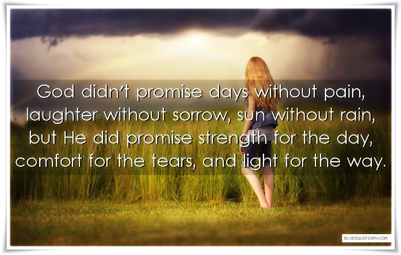 God Didn't Promise Days Without Pain, Picture Quotes, Love Quotes, Sad Quotes, Sweet Quotes, Birthday Quotes, Friendship Quotes, Inspirational Quotes, Tagalog Quotes