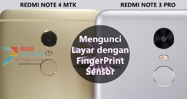 Bisakah Mengunci Layar (Lockscreen) di Xiaomi Redmi Note 3 PRO dan Redmi Note 4 MTK Menggunakan Fingeprint? Tentu Bisa! Ini Tutorial Caranya!