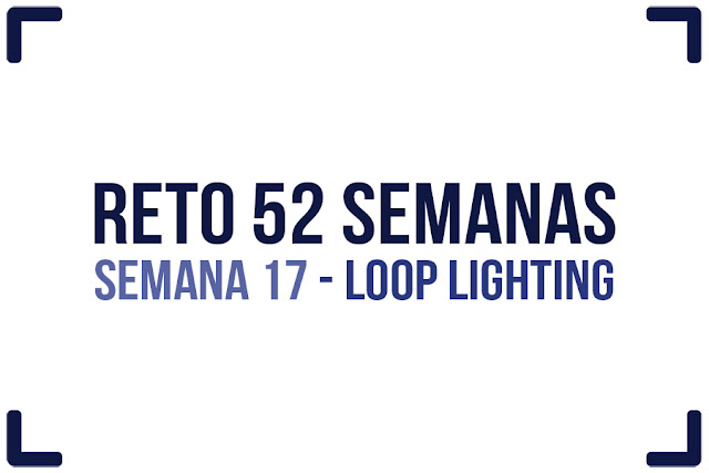 Reto 52 semanas - semana 17 - Loop Lighting