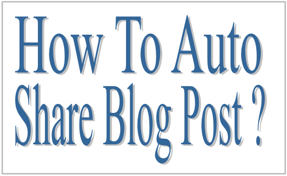 How To Auto Share Blog Post ?