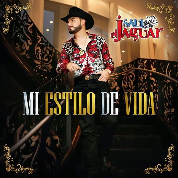 """Saul """"El Jaguar"""" Alarcon – Estilo De Vida (Disco 2015)"""