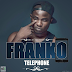 New Music Video: Franko- 'Téléphone'