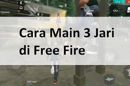Trik Baru! Cara Main 3 Jari di Free Fire + Settingan HUD nya 2019