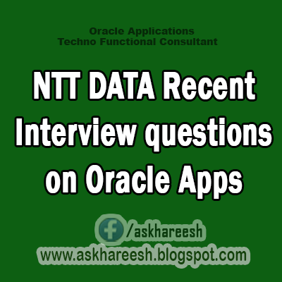 NTT DATA Recent Interview questions on Oracle Apps