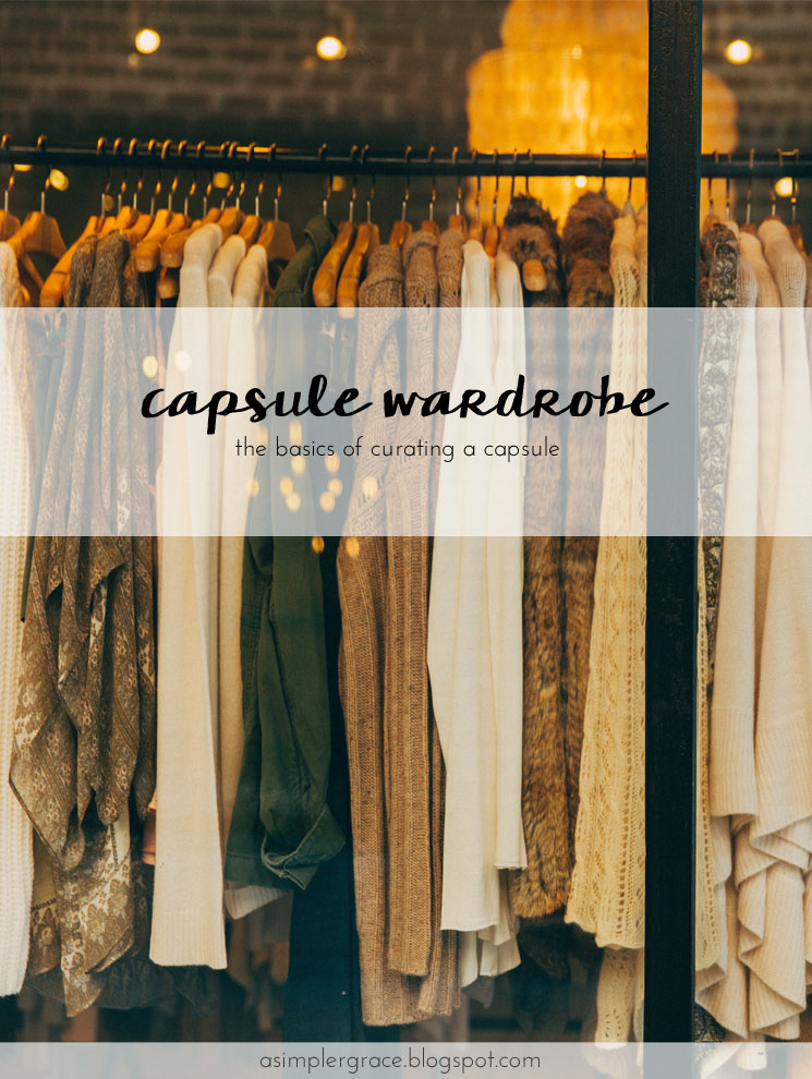 Curating a Capsule Wardrobe - A Simpler Grace