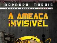 Resenha Nacional: A Ameaça Invisível -  Trilogia Anômalos # 2 -  Bárbara Morais