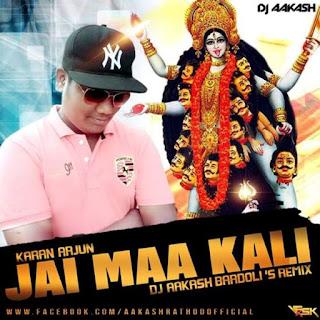 Jai-Maa-Kali-Karan-Arjun-Dj-Aakash-Bardoli-Remix-2015-navratri-remix-mp3-song-indiandjremix