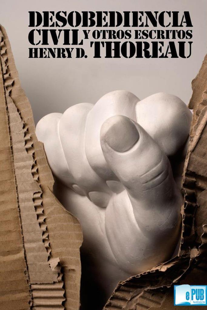 Desobediencia civil y otros escritos – Henry D. Thoreau [MultiFormato]