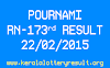 POURNAMI RN 173 Lottery Result 22-2-2015