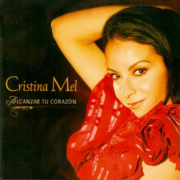 Cristina Mel-Alcanzar Tu Corazón-