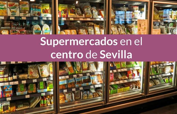Supers en Sevilla centro mapa, y horarios.