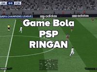 Kumpulan Game Bola PSP/PPSSPP Ringan Format ISO/CSO