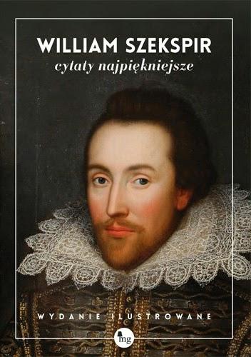 http://lubimyczytac.pl/ksiazka/238011/william-szekspir-cytaty-najpiekniejsze