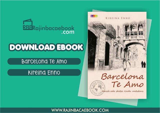 Download Novel Barcelona, Te Amo by Kireina Enno Pdf