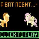 MLP A bat Night