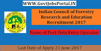 Indian Council of Forestry Research and Education Recruitment 2017– Technical Officer, Data Entry Operator