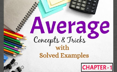 Average Concepts and Tricks with Solved Examples : Chapter 1