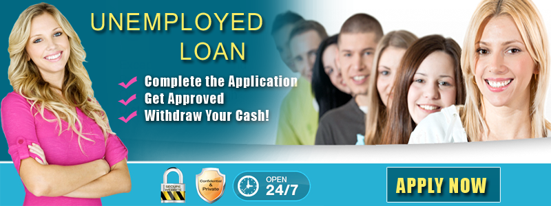 Unemployed Cash loans for All