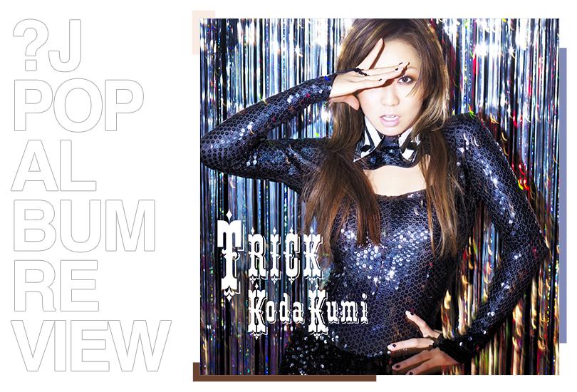 Album review: Kumi Koda - Trick | Random J Pop