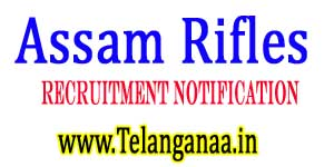 Assam Rifles Recruitment Notification 2017