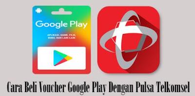 Cara Membeli Voucher Google Play dengan Pulsa Telkomsel