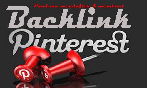 bagaimana cara mendaftar membuat backlink pinterest