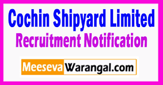 CSL Cochin Shipyard Limited Recruitment Notification 2017 Last Date 09-08-2017