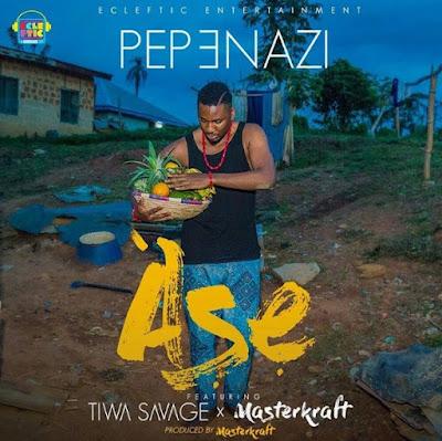 """PHOTO: Pepenazi- """"Ase"""" Ft. Tiwa Savage x Masterkraft"""