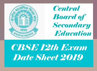 CBSE 12th Exam Date Sheet 2019, CBSE 12th Exam Routine 2019, CBSE 12th Exam Time table 2019