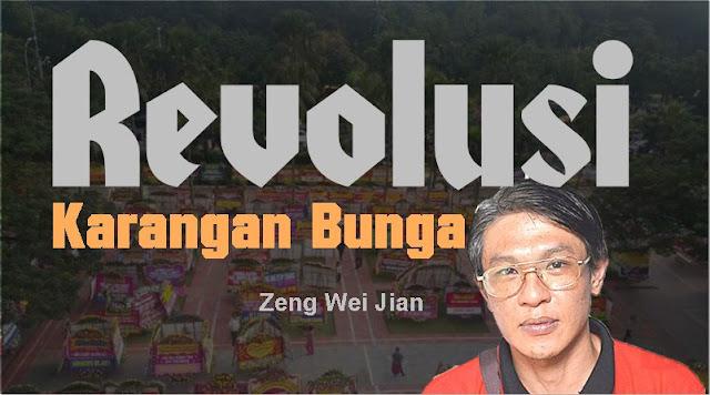 Zeng Wei Jian: Revolusi Karangan Bunga