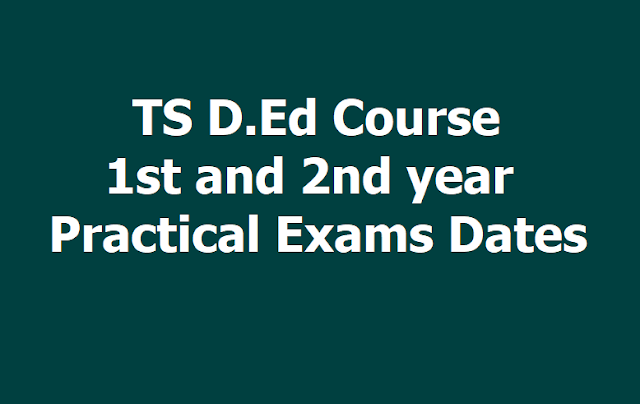 TS D.Ed 1st, 2nd year Practical exams dates