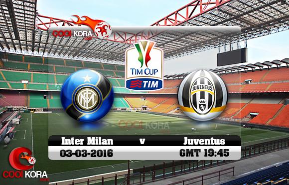 مشاهدة مباراة إنتر ميلان ويوفنتوس اليوم 2-3-2016 في كأس إيطاليا