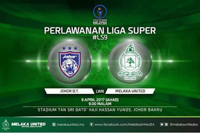 Live Streaming JDT FC vs Melaka United 9 April 2017 Liga Super