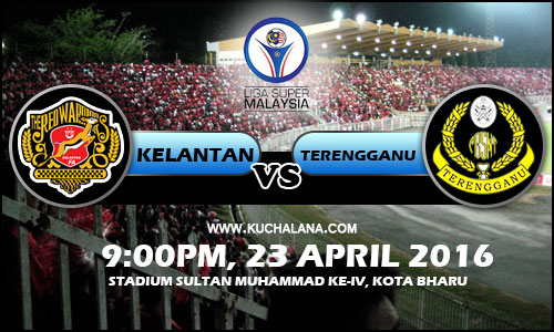 Liga Super 2016 - Kelantan vs Terengganu