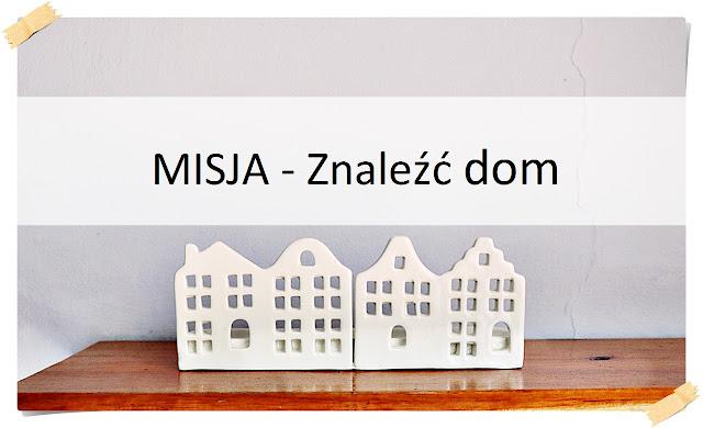 MISJA - znaleźć dom