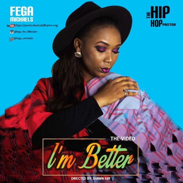 Video: I'm Better – Fega Michaels